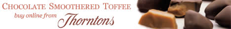 ★ Thorntons, UK ~ Fine Chocolate & Confectionary Since 1911